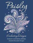 Paisley Enchanting Designs(Paisley Colouring Books)