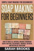 Soap Making for Beginners - Sarah Brooks