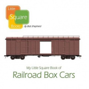 My Little Square Book of Railroad Box Cars