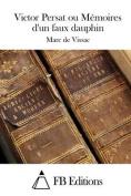 Victor Persat Ou Memoires D'Un Faux Dauphin [FRE]