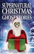 Supernatural Christmas Ghost Stories