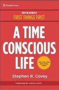A Time Conscious Life