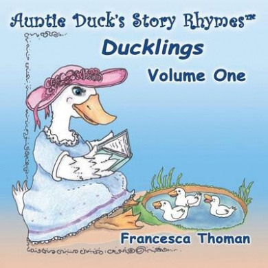 Auntie Duck's Story Rhymes: Ducklings - Volume One