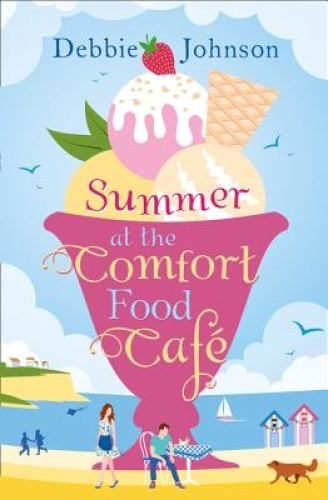 Summer at the Comfort Food Cafe by Debbie Johnson.