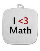 TooLoud I Heart Math White Fabric Pot Holder Hot Pad