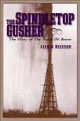The Spindletop Gusher