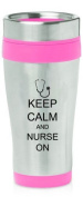 Hot Pink 470ml Insulated Stainless Steel Travel Mug Z470 Keep Calm and Nurse On Stethoscope