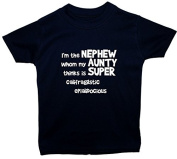 I'm The Nephew Whom my Aunty Thinks is Supercalifragilisticexpialidocious Short Sleeve Baby/Children T-Shirt/Tops 0 to 5 Years