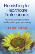 Flourishing for Healthcare Professionals - Building Compassionate Resilience for Your Well-Being