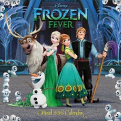 The Official Disney Frozen Fever 2016 Square Calendar