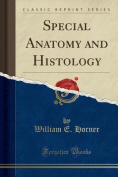 Special Anatomy and Histology