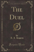 The Duel (Classic Reprint)