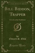 Bill Biddon, Trapper