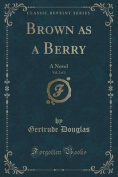 Brown as a Berry, Vol. 2 of 3
