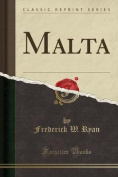 Malta (Classic Reprint)
