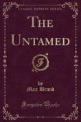 The Untamed (Classic Reprint)