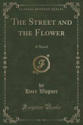 The Street and the Flower
