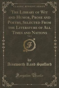 The Library of Wit and Humor, Prose and Poetry, Selected from the Literature of All Times and Nations, Vol. 4