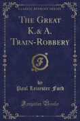 The Great K.& A. Train-Robbery