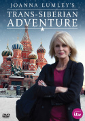 Joanna Lumley's Trans-Siberian Adventure [Regions 2,4]