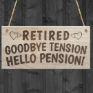Red Ocean Retired Goodbye Tension Hello Pension Funny Rhyme Wooden Plaque Gift Retirement Sign Present