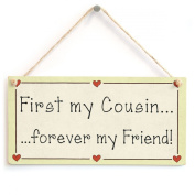 First my Cousin forever my Friend! - Friendship Gift Love Heart Frame Sign