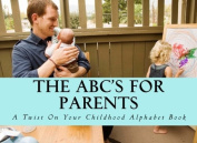 The ABC's For Parents