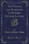 The Novels and Romances of Edward Bulwer Lytton, Vol. 1 of 2