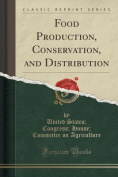 Food Production, Conservation, and Distribution
