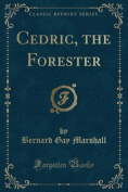Cedric, the Forester