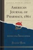 American Journal of Pharmacy, 1861, Vol. 9