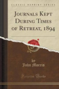 Journals Kept During Times of Retreat, 1894