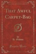 That Awful Carpet-Bag