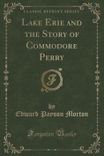 Lake Erie and the Story of Commodore Perry