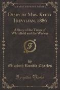 Diary of Mrs. Kitty Trevylyan, 1886
