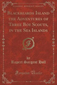 Blackbeards Island the Adventures of Three Boy Scouts, in the Sea Islands