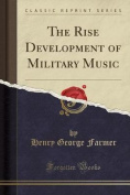 The Rise Development of Military Music