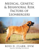 Medical, Genetic & Behavioral Risk Factors of Leonbergers