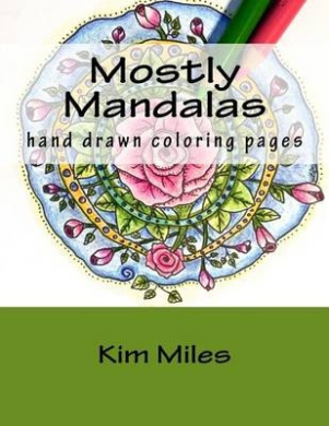Mostly Mandalas: Hand Drawn Coloring Pages