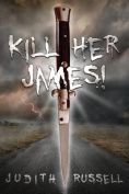 Kill Her James