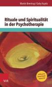 Rituale Und Spiritualitat in Der Psychotherapie [GER]
