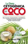 La Dieta Cetogenica del Coco [Spanish]