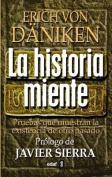 La Historia Miente [Spanish]