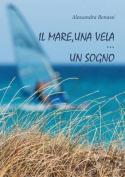 Il Mare, Una Vela... Un Sogno [ITA]