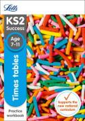 KS2 Maths Times Tables Age 7-11 Practice Workbook (Letts KS2 Revision Success)