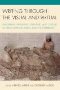 Writing Through the Visual and Virtual