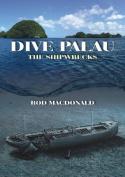 Dive Palau: The Shipwrecks