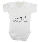 E = M C 2 ENERGY = MILK AND COFFE baby vest bodysuit babygrow