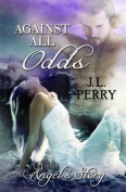 Against All Odds - Angel's Story. (Destiny Series)