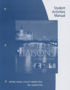 Student Activities Manual and Ilrn(tm) Heinle Learning Center, 4 Terms (24 Months) Printed Access Card for Wong/Weber-Feve/Ousselin/VanPatten's Liaiso